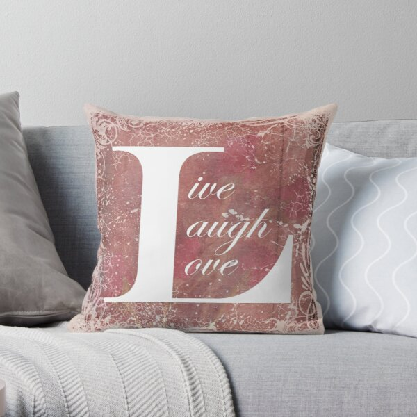 Now That is A Motto To Live By Live Laugh Love Throw Pillow