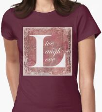 Now That is A Motto To Live By Live Laugh Love Women's Fitted T-Shirt