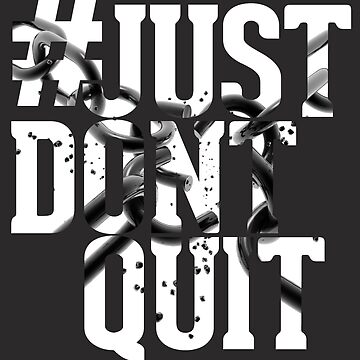 #justdontquit by clone1