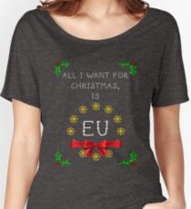 All I want for Christmas is EU Women's Relaxed Fit T-Shirt