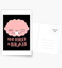 Too Tired To Brain Postcards