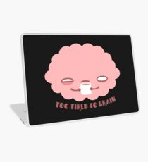 Too Tired To Brain Laptop Skin