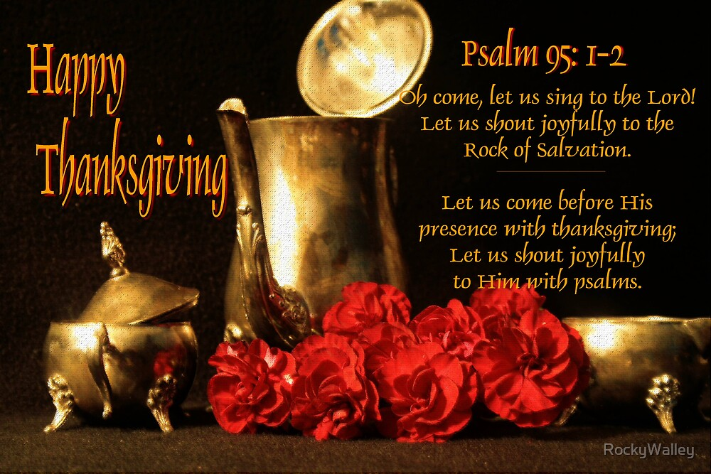 A Psalm(s) of Thanksgiving by RockyWalley