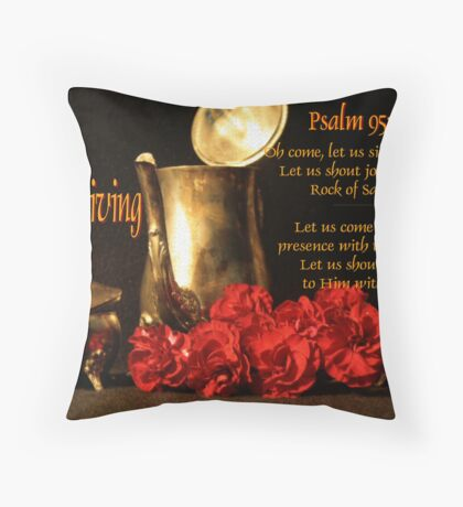 A Psalm(s) of Thanksgiving Throw Pillow