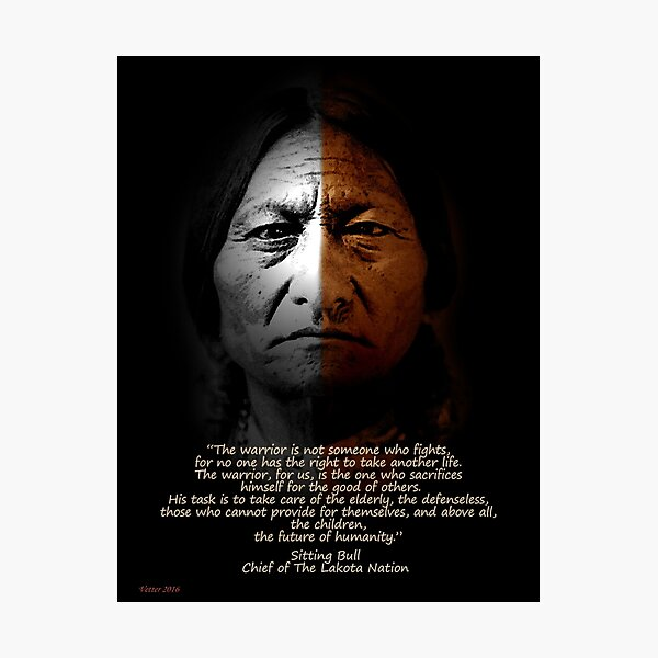Sitting Bull Warrior quote. Poster Photographic Print