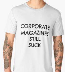 Corporate Magazines Still Suck Design | Grunge Design Men's Premium T-Shirt