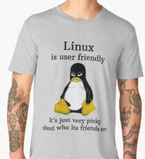 Linux is user friendly Its just very picky about who its friends are tshirt Men's Premium T-Shirt