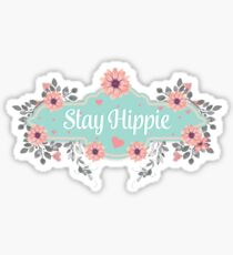 Stay Hippie - Floral Bohemian Style Inspirational Typography Quote Sticker