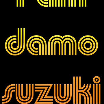 I am Damo Suzuki by dirtyheads