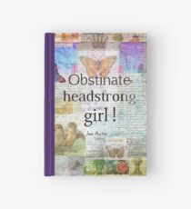 Obstinate, headstrong girl! Jane Austen quote Hardcover Journal