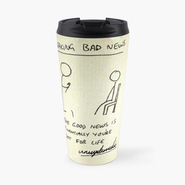 Breaking Bad News Travel Mug