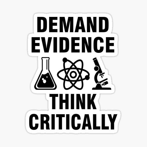 Demand evidence Think critically Sticker