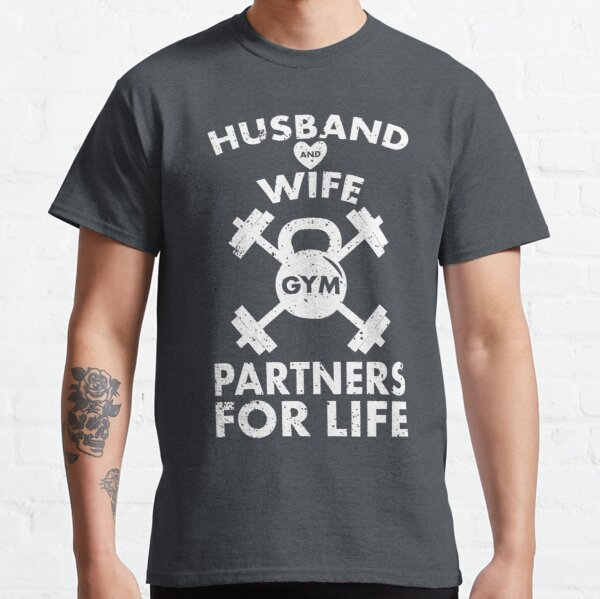 Husband and Wife Gym Partners for Life | Funny Matching Couple Gym Workout T-Shirt Classic T-Shirt
