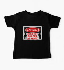 Danger Master Builder at Work Sign  Baby Tee