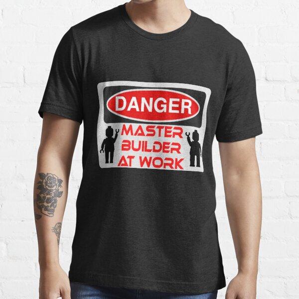 Danger Master Builder at Work Sign  Essential T-Shirt