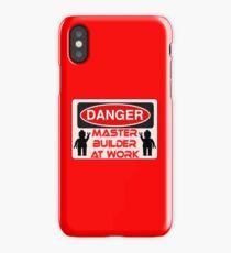 Danger Master Builder at Work Sign  iPhone Case