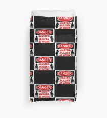 Danger Master Builder at Work Sign  Duvet Cover