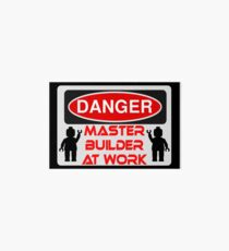 Danger Master Builder at Work Sign  Art Board