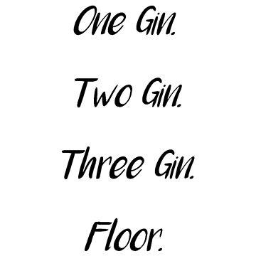 One Gin, Two Gin. by Frontzie