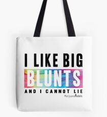 I Like Big Blunts and I Cannot Lie Tote Bag