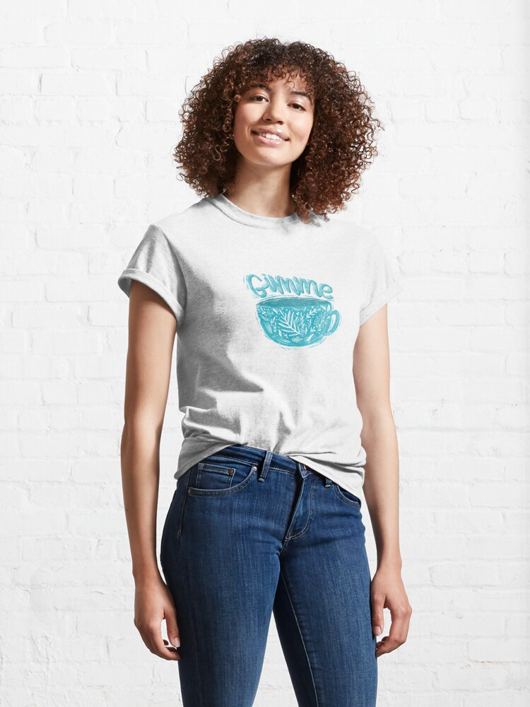 Alternate view of Gimme coffee Classic T-Shirt