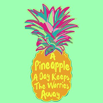 A Pineapple A Day!  by sayers