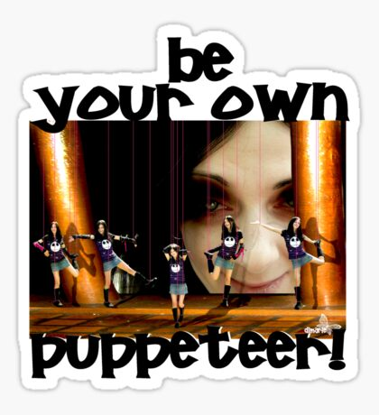Be your own puppeteer  Sticker