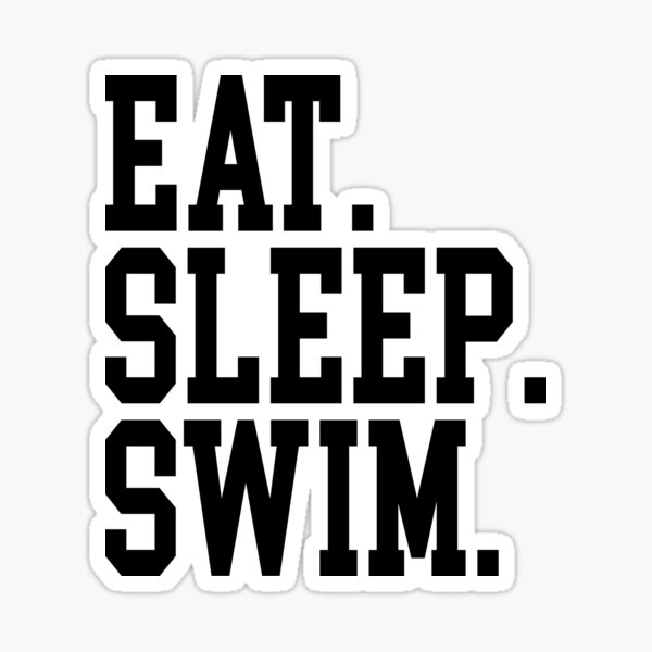 Eat. Sleep. Swim. Sticker