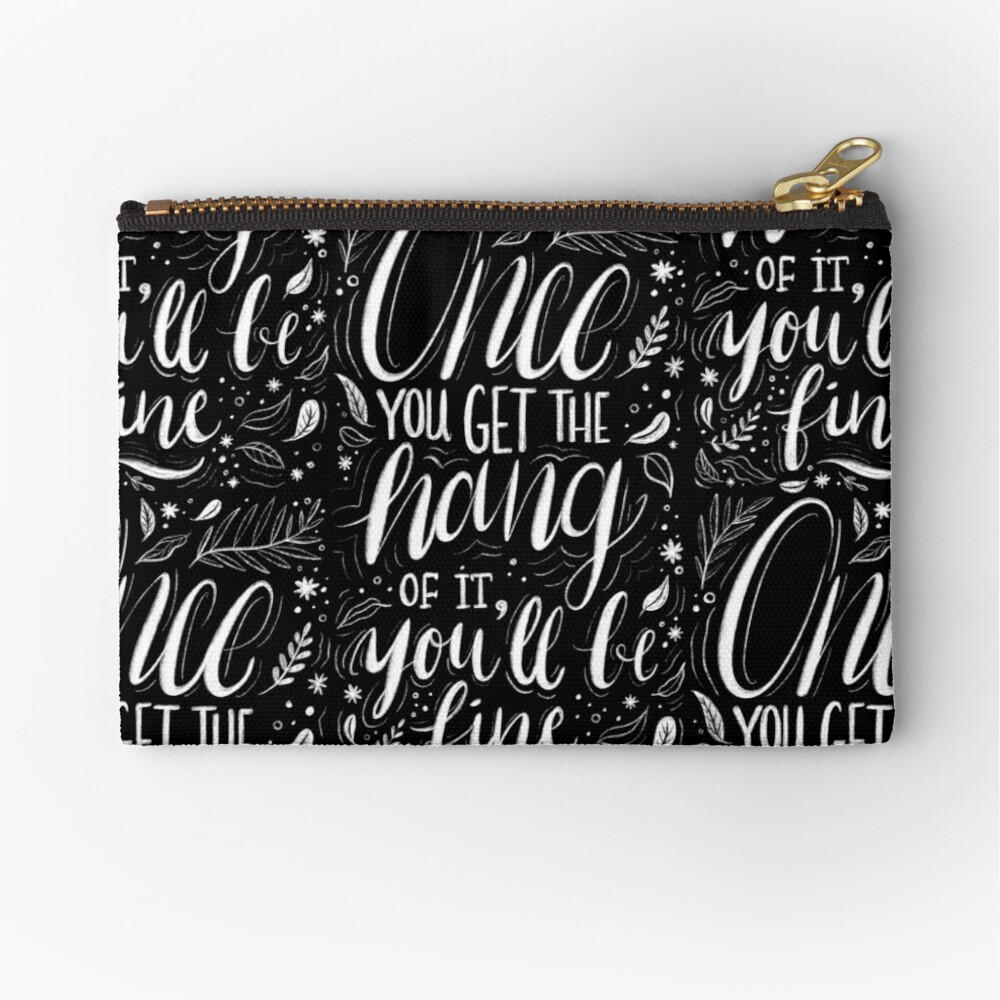 Once you get the hang of it, you'll be fine Zipper Pouch
