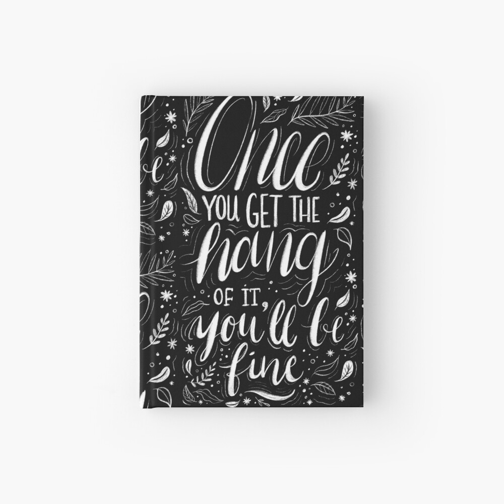 Once you get the hang of it, you'll be fine Hardcover Journal