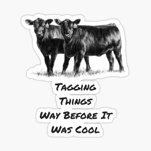 Tagging Things Way Before It Was Cool Cows Sticker