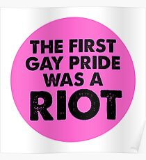 the first gay pride was a riot Poster