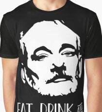 EAT DRINK AND BE MURRAY black and white bill merry christmas bill murray Graphic T-Shirt