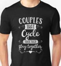 Couples the Cycle Together Stay Together - Cycling Shirt Unisex T-Shirt 2d98e1d99