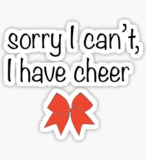 sorry I can't, I have cheer sticker Sticker