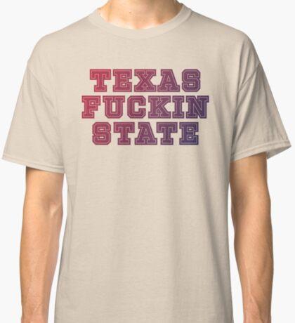Texas Fuckin State Classic T-Shirt