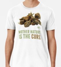 Mother Nature is the Cure Premium T-Shirt