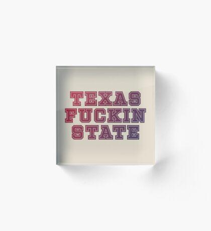 Texas Fuckin State Acrylic Block