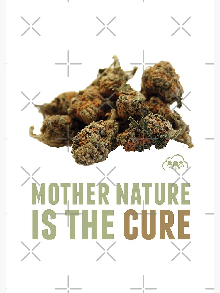 Mother Nature is the Cure by kushcommon