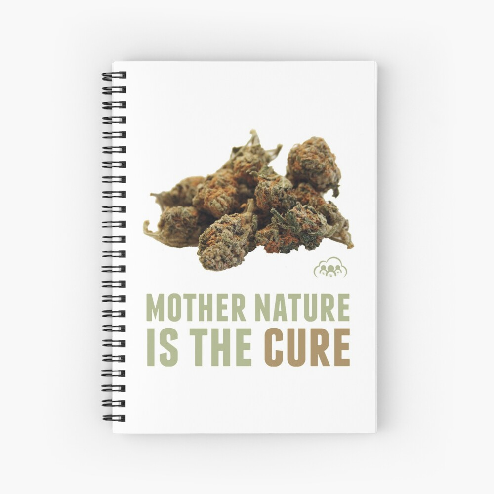 Mother Nature is the Cure Spiral Notebook