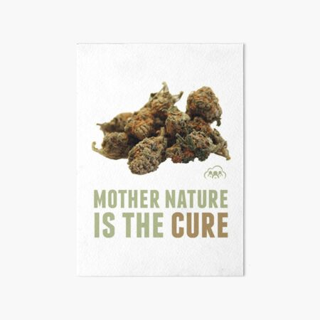 Mother Nature is the Cure Art Board Print