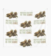 Mother Nature is the Cure Wall Tapestry