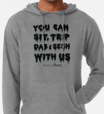 You Can Sit, Trip, Dab, and Sesh With Us Lightweight Hoodie