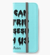You Can Sit, Trip, Dab, and Sesh With Us iPhone Wallet/Case/Skin