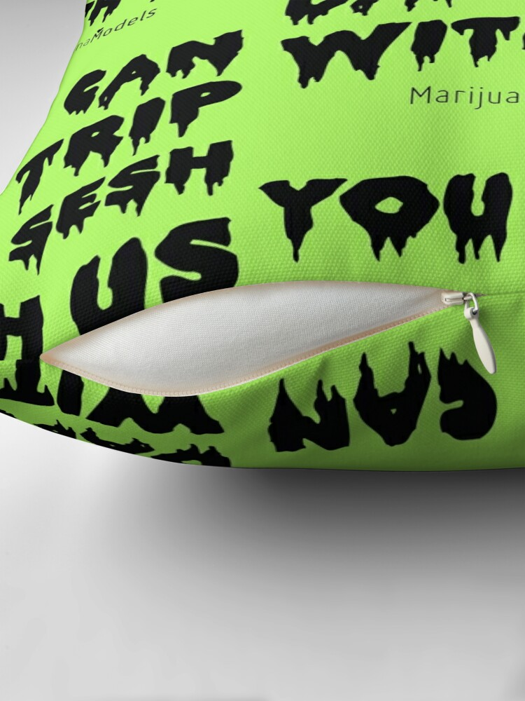 Alternate view of You Can Sit, Trip, Dab, and Sesh With Us Floor Pillow