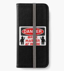 Danger Brick Master at Work Sign iPhone Wallet/Case/Skin