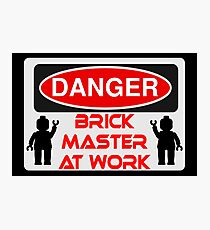 Danger Brick Master at Work Sign Photographic Print