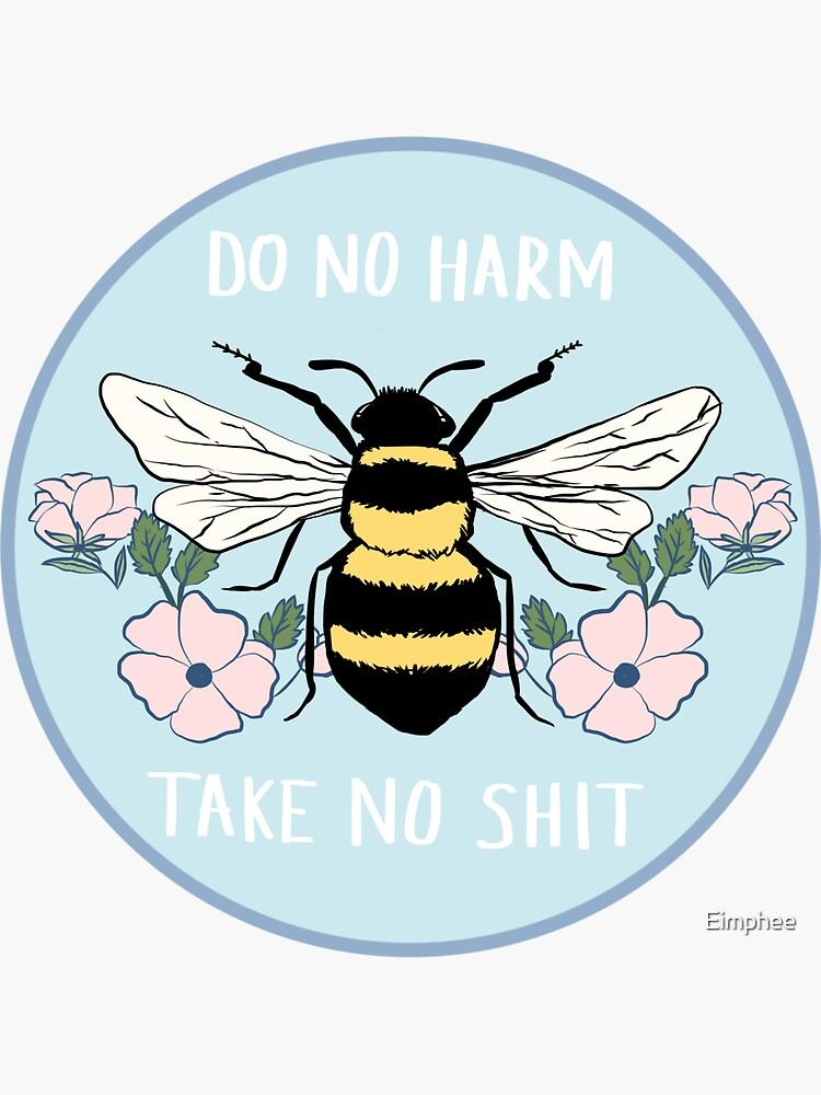 Do No Harm - Take No Shit by Eimphee