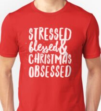 Stressed Blessed and Christmas Obsessed T-Shirt