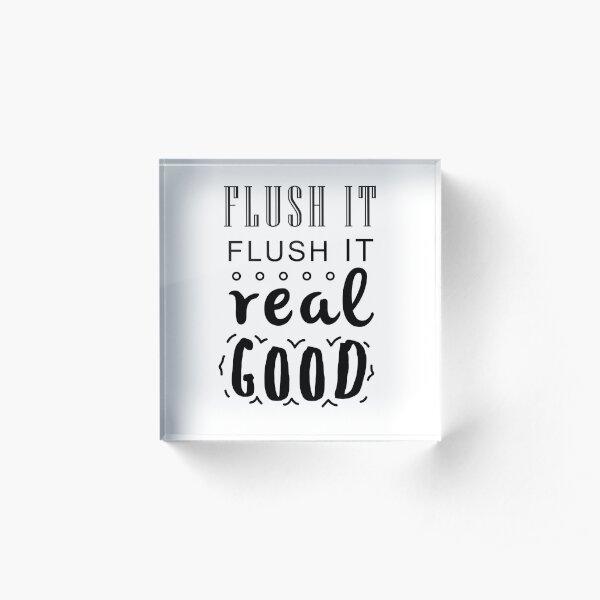 Flush it real good, Bathroom Rules Acrylic Block